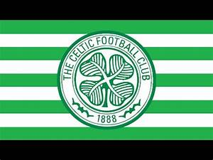 "Celtic FC Antehm - ""The Celtic Song"" - YouTube