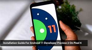 Installation Guide For Android 11 Developer Preview 2 On