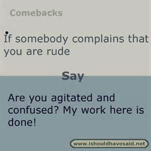 Rude Comebacks When People Call You