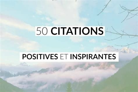 50 citations positives et inspirantes les defis des