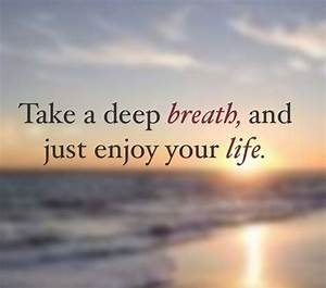 Just, Breathe, Relax, Quote
