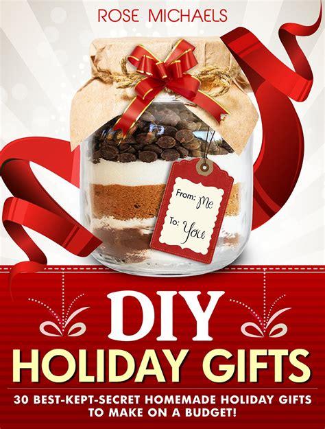 diy holiday gifts 30 best kept secret homemade holiday