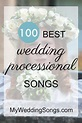 The 100 Best Processional Songs, 2019 | WEDDING 2.0 in ...