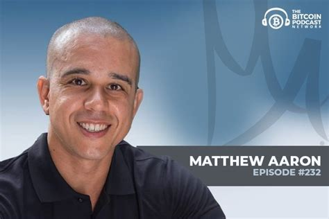 Bitcoin donations can be sent to support this station. The Bitcoin Podcast #232: Matthew Aaron   The Bitcoin Podcast Network
