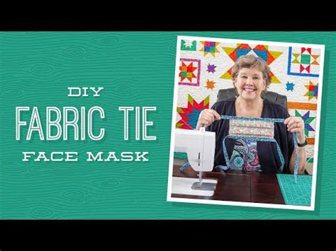 diy fabric tie face mask  jenny doan  missouri star