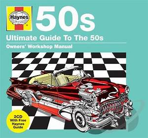 Haynes Ultimate Guide To The 50 U0026 39 S