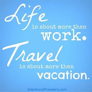 12 Inspiring Travel Quotes and Images - Intentional Travelers