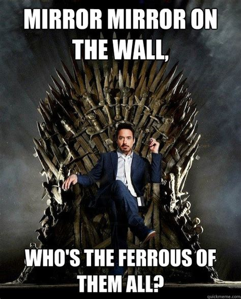 Mirror Meme - mirror mirror on the wall who s the ferrous of them all sassy stark quickmeme