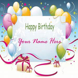 Greeting Card Birthday With Name - Happy Birthday Wishes!