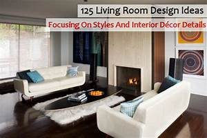 125 Living Room Design Ideas: Focusing On Styles And
