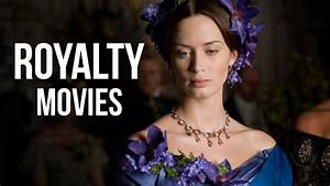 Top 10 Best Movies about Royalty - YouTube  Best