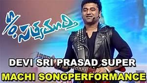 Devi Sri Prasad Super machi song Performance S/o ...
