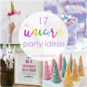 17 unicorn party ideas - Lolly Jane