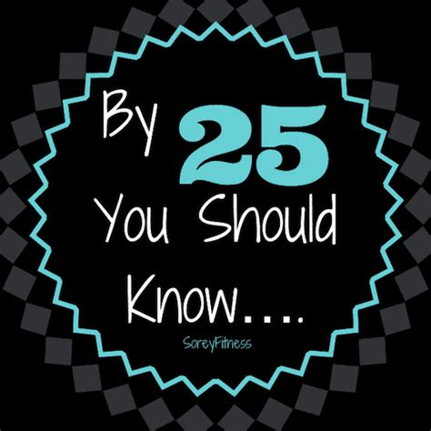 25th Birthday Quotes And Sayings Quotesgram