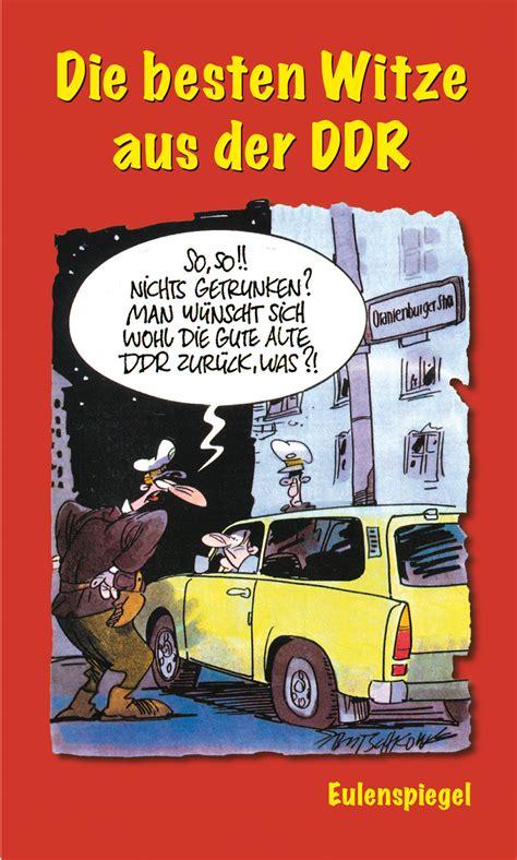 Die besten Witze aus der DDR  Eulenspiegel Verlag