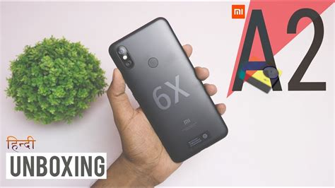 mi 6x a2 unboxing and review in india youtube