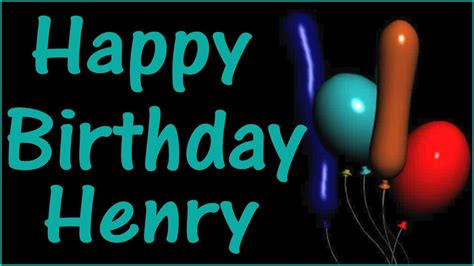 Happy Birthday Henry Images Happy Birthday Henry Song