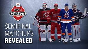 NHL 14 Cover Vote - Semifinal Matchups