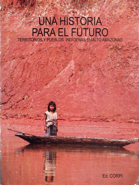 Alberto Chirif Una Historia para el Futuro