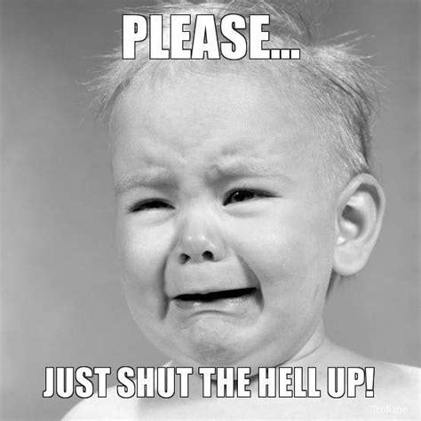 Shut The Fuck Up Meme - just shut up meme just shut the hell up no playoffs 2 troll meme generator