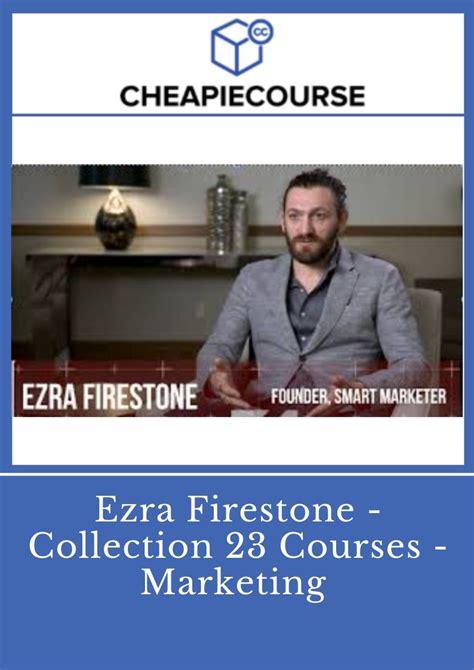 Ezra Firestone - Collection 23 Courses - Marketing Cheapie ...