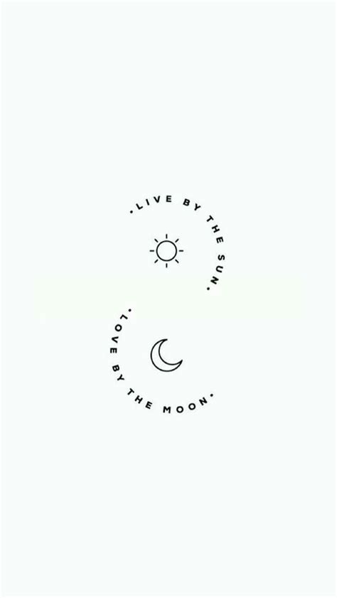 live by the sun. love by the moon | Tattoo quotes