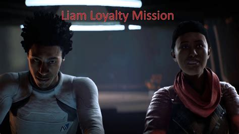 mass effect andromeda liam loyalty mission cut