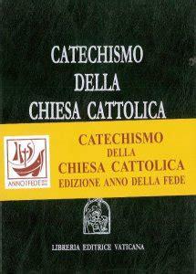 Catechismo Della Chiesa Cattolica Libreria Editrice Vaticana by Catechismo Della Chiesa Cattolica Edizione Anno Della