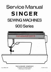 Singer 900 Service Manual  173 Page Service And Repair Manual For Your Singer Sewing Machine