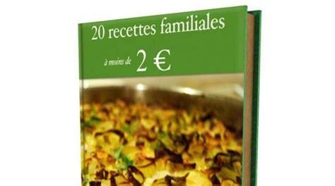 livre cuisine gratuit notre livre de cuisine quot 20 recettes familiales à moins de