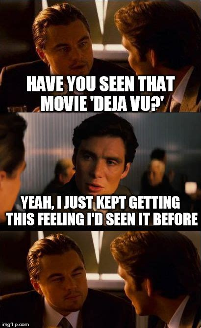 Deja Vu Memes - movie review imgflip