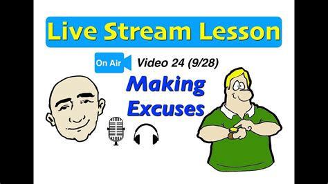 Mark Kulek Live Stream  24  Making Excuses  Good & Bad  English For Communication Esl