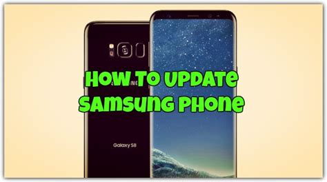 how to update samsung phone how to update samsung phone to nougat ultimate guide