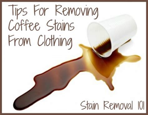 how to remove coffee stains from white shirt removing coffee stains from clothing tips home remedies