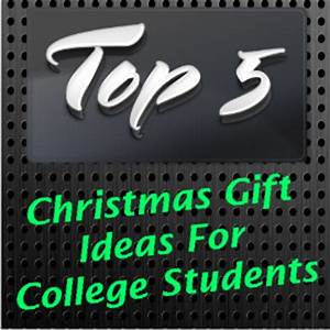 Christmas Gift Ideas for College Students