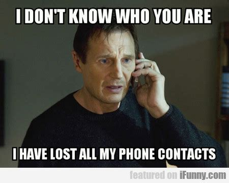 Phone Meme - i don t know who you are i lost all my phone ifunny com