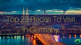 23 Places To Visit In Germany   Attractions That You Can't ...