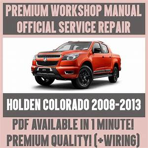 Workshop Manual Service  U0026 Repair Guide For Holden Colorado 2008