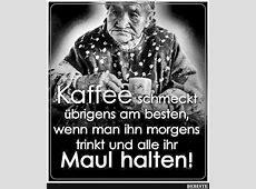 Kaffee schmeckt übrigens am besten, wenn man ihn morgens