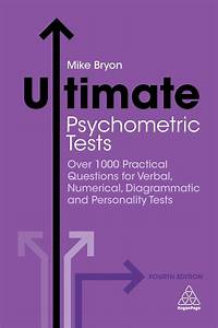 Ultimate Psychometric Tests Over 1000 Verbal Numerical Diagrammatic And Personality Tests