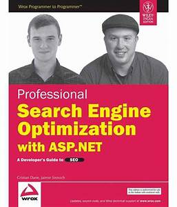 Professional Search Engine Optimization With Asp Net  A Developer U0026 39 S Guide To Seo Paperback