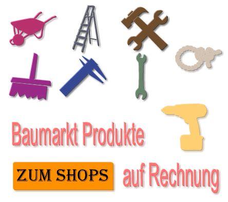 Erst Pruefen Dann Kaufen by Baumarkt Produkte Auf Rechnung Bestellen