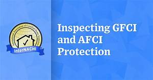Inspecting Gfci And Afci Protection