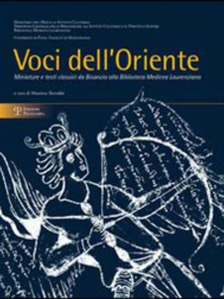 Libreria Universitaria Firenze by Alla Biblioteca Medicea Laurenziana Voci Dell Oriente