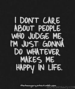 I Don't Care About People Who Judge Me. | Quotesvalley.com