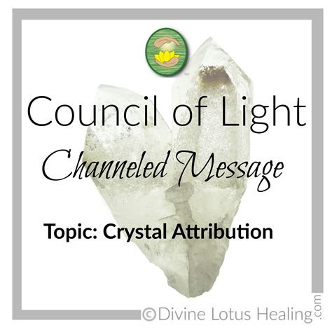 Council Of Light by Council Of Light Channeled Message Attribution