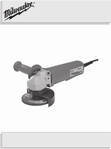 Milwaukee Grinder Angle Grinder User Guide