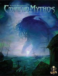 Sandy Petersen U0026 39 S Cthulhu Mythos For 5e
