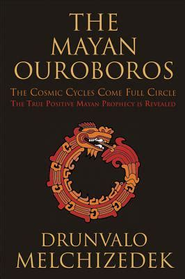 mayan ouroboros  cosmic cycles  full circle  true positive mayan prophecy