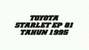 Starlet Ep 81 Tahun 1995